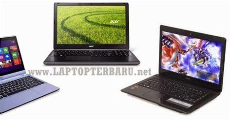 Laptop Lenovo Terbaru November daftar harga lengkap laptop acer terbaru november 2016