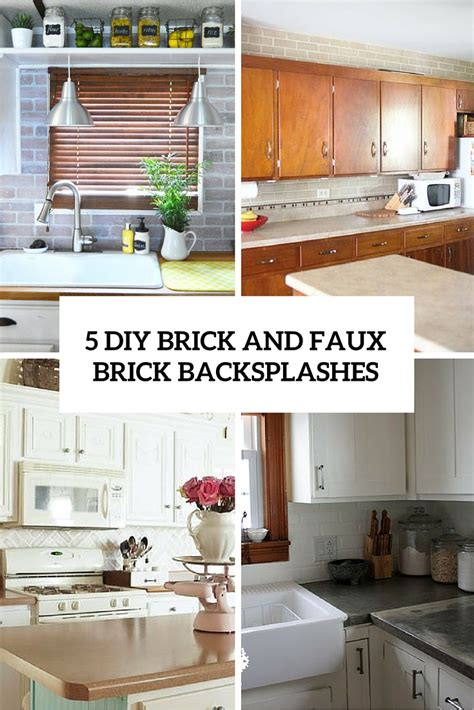 backsplash kitchen diy 5 chic diy brick and faux brick kitchen backsplashes