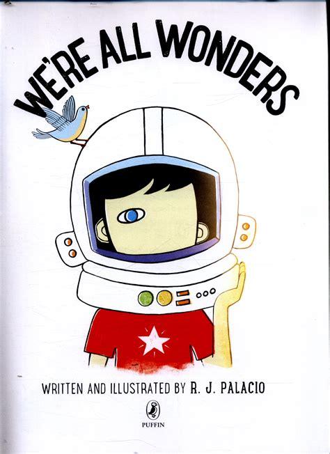 were all wonders 014138641x we re all wonders by palacio r j 9780141386416