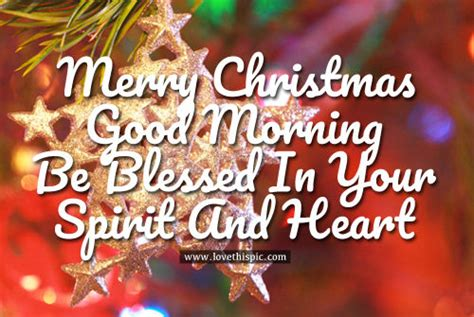 merry christmas good morning  blessed   spirit  heart pictures   images
