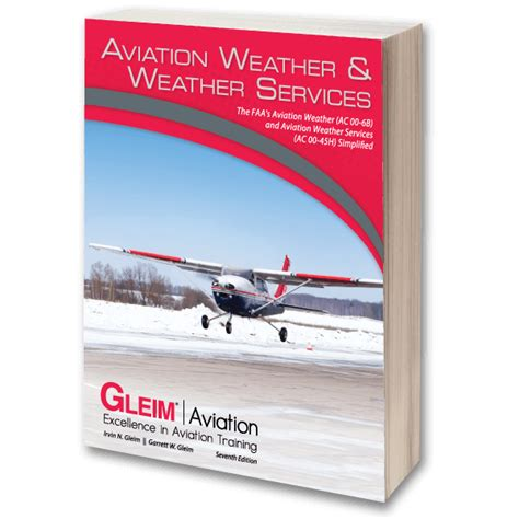 aviation weather ac 00 6b edition aug 2016 faa knowledge series books aviation weather and weather services gleim aviation