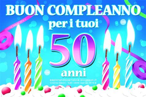 testo per auguri di compleanno immagini di auguri compleanno 50 anni frasi di auguri di
