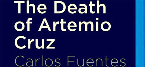 the death of artemio the death of artemio cruz romance by carlos fuentes meeting benches