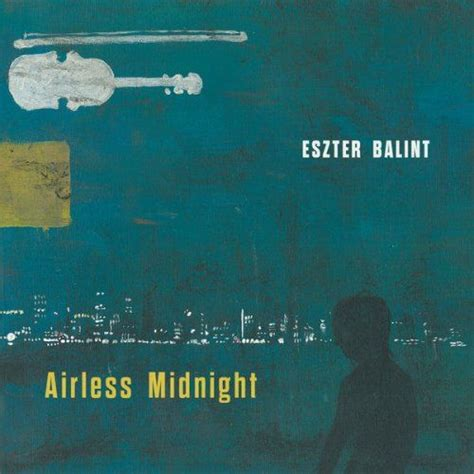 download mp3 midnight quickie full album airless midnight eszter balint mp3 buy full tracklist