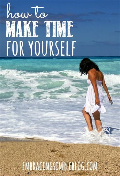 How To Make Time For Yourself by The Importance Of Time For Yourself Embracing Simple