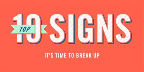13 Signs Its Time To Breakup by Top 10 Signs It S Time To Up Signs