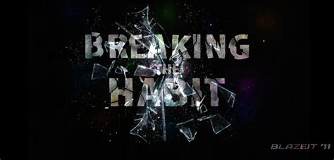 breaking the habit breaking the habit by blaze seven on deviantart