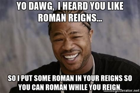 Roman Reigns Memes - roman reigns meme memes