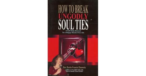 soul ties unchain my books how to ungodly souls by benita francis chemnitz
