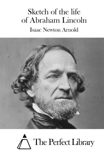 biography of abraham lincoln tnpsc biography of author isaac newton arnold booking