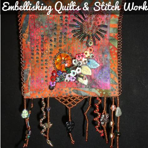 embellishing quilts stitch work my cbell river now
