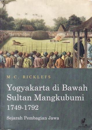 Mengislamkan Jawa M C Ricklefs yogyakarta di bawah sultan mangkubumi 1749 1792 demabuku