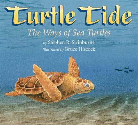 libro tide the science and turtle tide the ways of sea turtles by stephen r swinburne bruce hiscock paperback