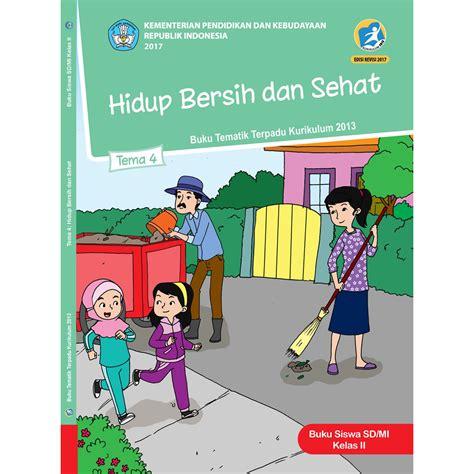 Tema 4 Kelas 2 Hidup Bersih Dan Sehat Revisi 2017 Buku Siswa Kelas 2 Tema 4 Hidup Bersih Dan Sehat Jpbooks