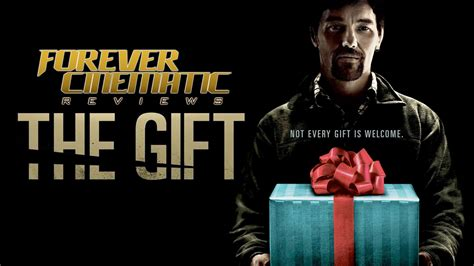 the gift the gift 2015 forever cinematic review