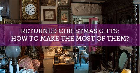 returned christmas gifts how to make the most of them