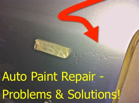 spray paint defects their cause and cure top 10 auto paint repair problems and solutions