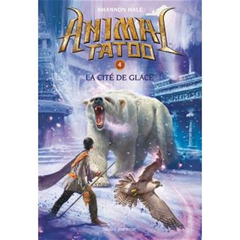 animal tatoo epub animal tatoo tome 4 au royaume de glace brandon mull