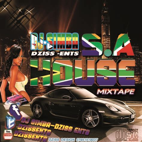 free sa house music south africa house music mix 2013 dziss ents sahouse2013 by dj simba dzissents free