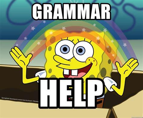 Grammar Meme Generator - grammar help spongebob rainbow meme generator