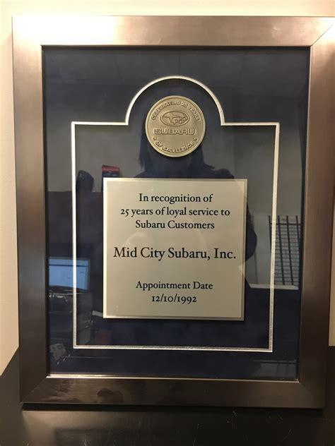 Mid City Subaru by Subaru Congratulates Mid City Subaru For 25 Years Of Loyal