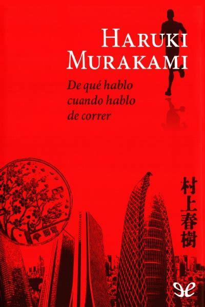 libro de que hablo cuando libro de qu 233 hablo cuando hablo de correr haruki murakami ebook epub torrent
