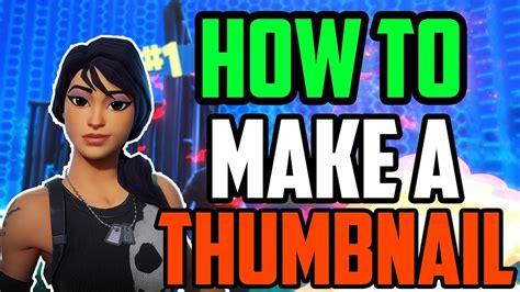 How To Make A Thumbnail Fast Free Thumbnail Template Fortnite Battle Royale Clipzui Com Fortnite Template