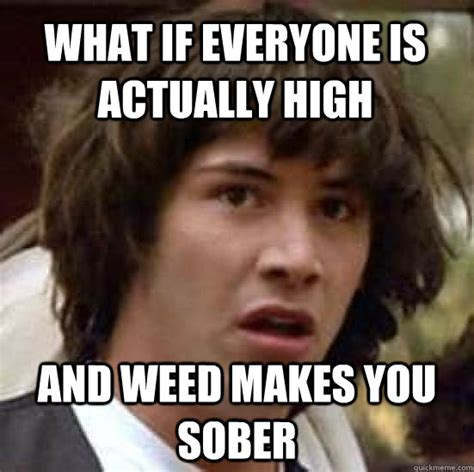 High Memes - people high on weed memes