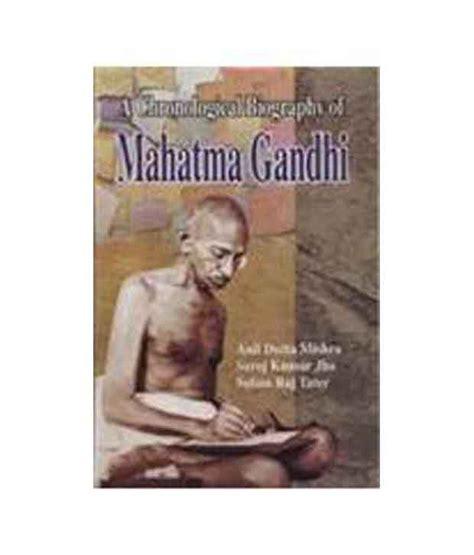 biography of gandhi book chronological biography of mahatma gandhi buy