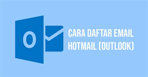 daftar akun membuat email   hotmail outlook