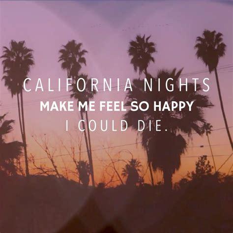california quotes 25 best california quotes on travel