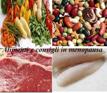 alimentazione in menopausa consigli alimenti e i consigli per vivere serenamente la menopausa