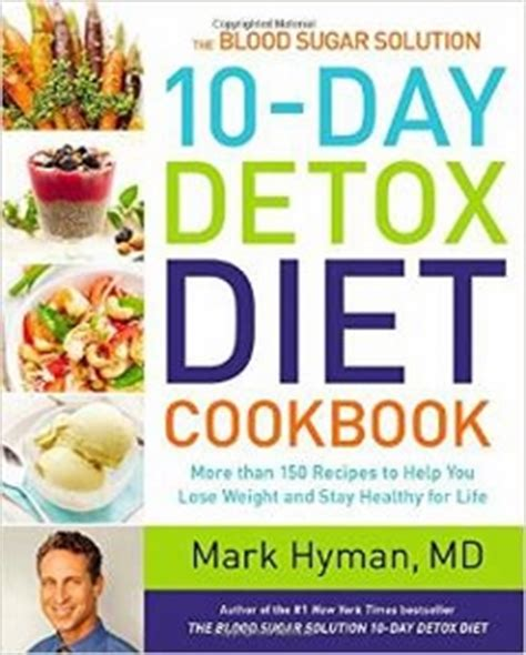 10 Day No Sugar Detox Diet by The Blood Sugar Solution 10 Day Detox Diet By Hyman