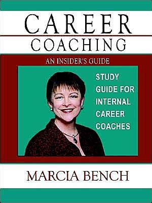 marcia bench career coaching an insider s guide s by marcia bench