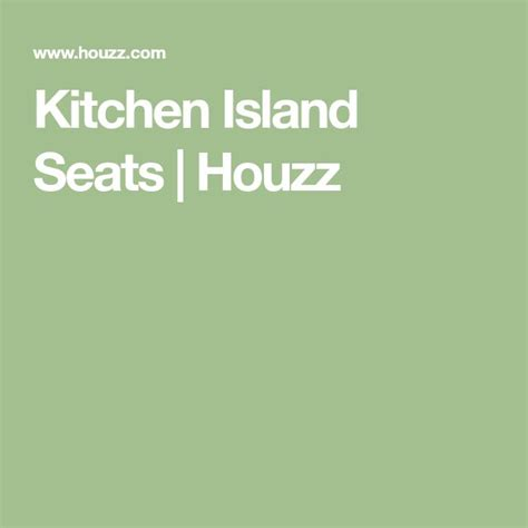 houzz kitchen islands with seating best 25 kitchen island seating ideas on