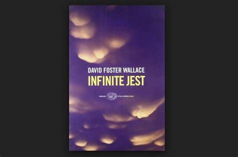 libro infinite jest infinite jest di david foster wallace recensione libri e bit