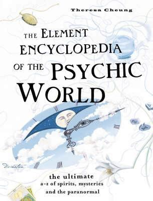 encyclopedia of spirits the ultimate guide to the magic of fairies genies demons ghosts gods goddesses the element encyclopedia of the psychic world theresa