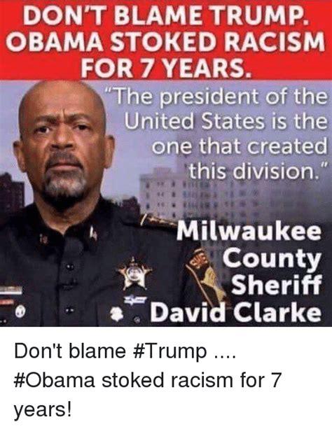 Blame Obama Meme - 25 best memes about sheriff david clarke sheriff david