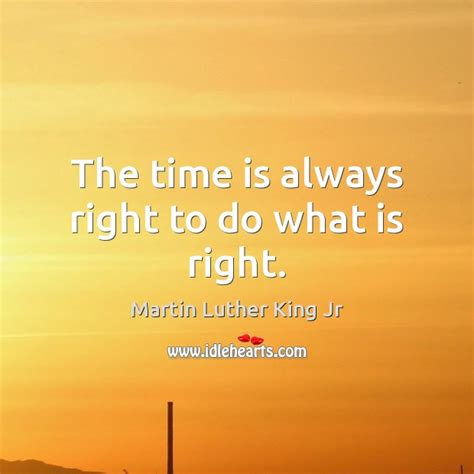 What Is The Right Time To Do Mba Quora by Martin Luther King Jr Quote The Time Is Always Right To