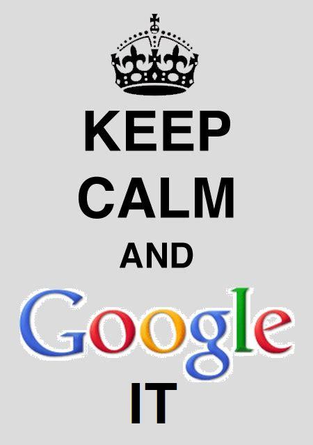 google images keep calm google it keep calm pinterest