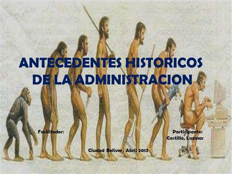 imagenes antecedentes historicos administracion antecedentes historicos ppt descargar