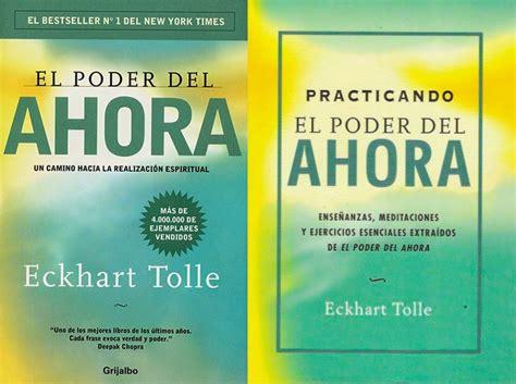 libro el poder del ahora el poder del ahora eckhart tolle