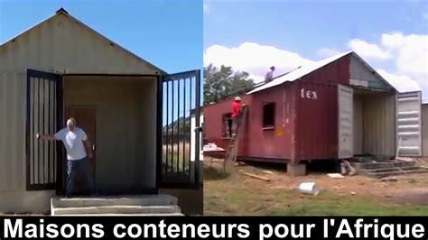 Maison Conteneur by Maison 233 Conomique En Conteneurs Recycl 233 S Pour L Afrique