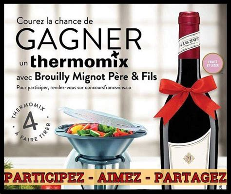 Gagner Un Thermomix 2016 by Concours Gagnez Un Des 4 Thermomix Avec Brouilly Mignot