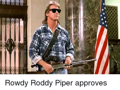 Roddy Piper Meme - roddy piper and roddy piper meme on sizzle