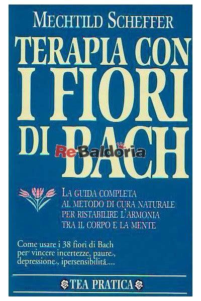 terapia con i fiori di bach terapia con i fiori di bach la guida completa al metodo di