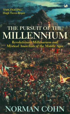 the millennial mindset unraveling fact from fiction books the pursuit of the millennium by norman cohn wordery