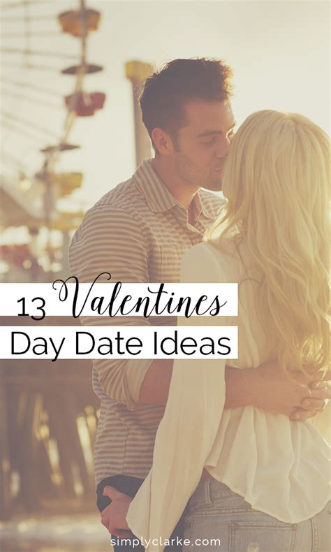 ideas for valentines day dates 13 valentines day date ideas simply clarke