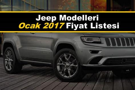 jeep grand 2017 fiyatlari jeep modelleri ocak 2017 fiyat listesi
