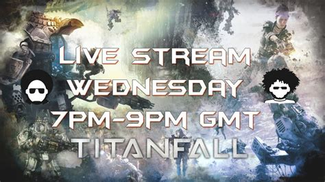 Titanfall Giveaway - titanfall live steam giveaway wednesday 7pm